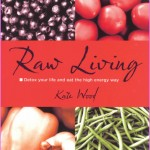 Raw Living: Detox Your Life and Eat the High Energy Way, ISBN ...